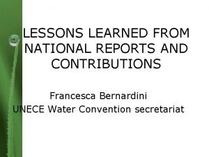LESSONS LEARNED FROM NATIONAL REPORTS AND CONTRIBUTIONS Francesca