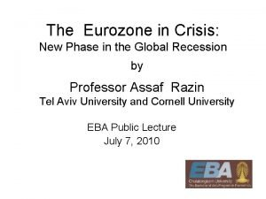 The Eurozone in Crisis New Phase in the