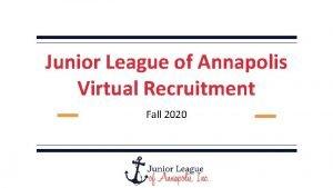 Junior League of Annapolis Virtual Recruitment Fall 2020