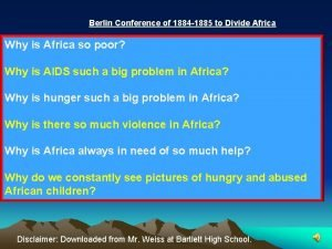 Berlin Conference of 1884 1885 to Divide Africa