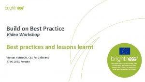 Build on Best Practice Video Workshop Best practices