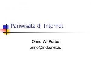 Pariwisata di Internet Onno W Purbo onnoindo net