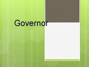 Governor Governors What Is A Governor A governor