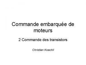 Commande embarque de moteurs 2 Commande des transistors