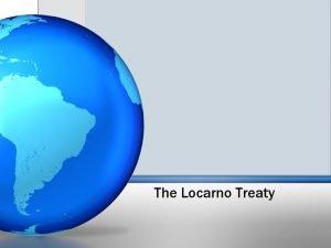 The Locarno Treaty Overview of the Locarno Treaty