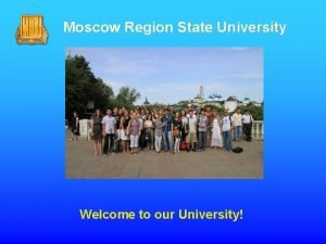 Moscow Region State University Welcome to our University