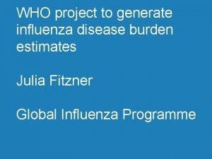 WHO project to generate influenza disease burden estimates