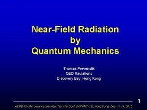 NearField Radiation by Quantum Mechanics Thomas Prevenslik QED