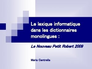 Le lexique informatique dans les dictionnaires monolingues Le