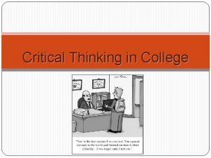 Critical Thinking in College Critical Thinking in College