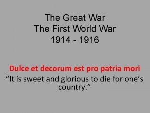 The Great War The First World War 1914
