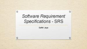 Software Requirement Specifications SRS Safitri Jaya Pengertian Software