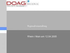 Regionalveranstaltung Rhein Main am 12 04 2005 Tagesordnung