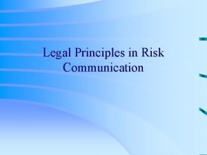 Legal Principles in Risk Communication Legal and Ethical
