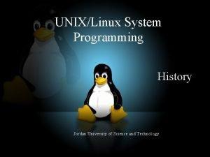 UNIXLinux System Programming History Jordan University of Science