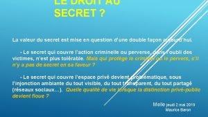 LE DROIT AU SECRET La valeur du secret
