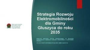 Strategia Rozwoju Elektromobilnoci dla Gminy Guszyca do roku