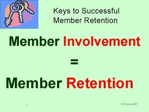 Keys to Successful Member Retention Member Involvement Member
