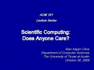 ACM 101 Lecture Series Scientific Computing Does Anyone