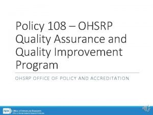 Policy 108 OHSRP Quality Assurance and Quality Improvement