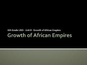 6 th Grade UBD Unit 8 Growth of