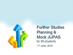 Further Studies Planning Mock JUPAS for S 5