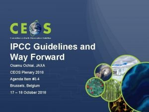 Committee on Earth Observation Satellites IPCC Guidelines and