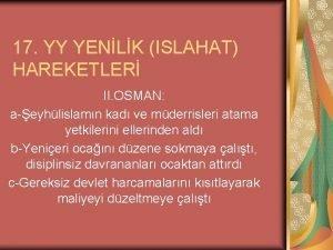 17 YY YENLK ISLAHAT HAREKETLER II OSMAN aeyhlislamn