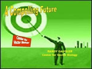 RANDY GAUGLER Center for Vector Biology Center Personnel