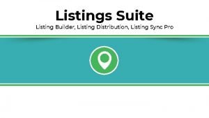 Listings Suite Listing Builder Listing Distribution Listing Sync