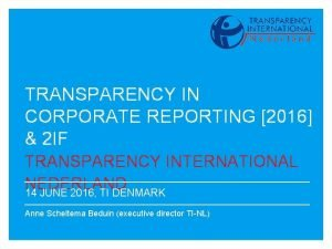 TRANSPARENCY IN CORPORATE REPORTING 2016 2 IF TRANSPARENCY