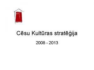 Csu Kultras stratija 2008 2013 Csu kultras akcenti