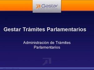 Gestar Trmites Parlamentarios Administracin de Trmites Parlamentarios Qu