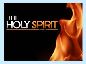 Who is the Holy Spirit The Holy Spirit