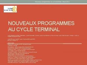 Nouveaux programmes au cycle terminal Mars 2012 NOUVEAUX