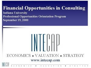 Financial Opportunities in Consulting Indiana University Professional Opportunities