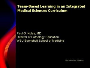 TeamBased Learning in an Integrated Medical Sciences Curriculum