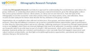 Ethnographic Research Template Conducting Ethnographic Research is an