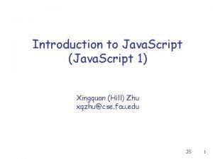 Introduction to Java Script Java Script 1 Xingquan