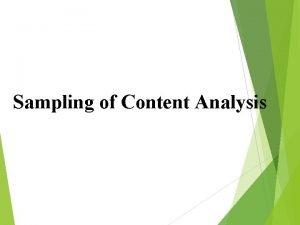 Sampling of Content Analysis Types of sampling I