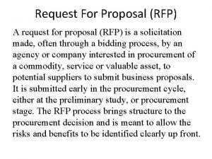 Request For Proposal RFP A request for proposal