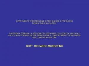 DIPARTIMENTO INTERAZIENDALE DI PREVENZIONE E PROTEZIONE Direttore Dott