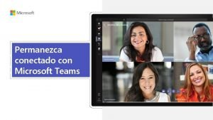 Permanezca conectado con Microsoft Teams Microsoft Teams creciente