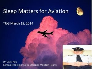 Sleep Matters for Aviation TUG March 19 2014