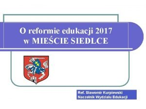 O reformie edukacji 2017 w MIECIE SIEDLCE Ref