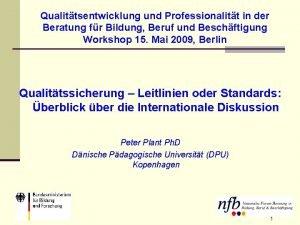 Qualittsentwicklung und Professionalitt in der Beratung fr Bildung