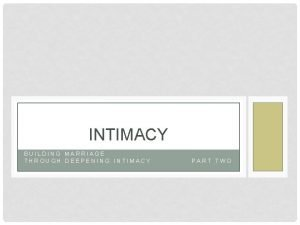 INTIMACY BUILDING MARRIAGE THROUGH DEEPENING INTIMACY PART TWO