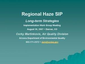 Regional Haze SIP Longterm Strategies Implementation Work Group