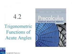 4 2 Trigonometric Functions of Acute Angles Copyright