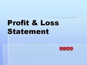 Profit Loss Statement Profit Loss Statement A basic
